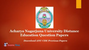 Acharya Nagarjuna University Distance Education Question Papers - Download ANU CDE Previous Papers