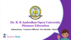 Dr. B. R Ambedkar Open University Distance Education - Admissions - Courses Offered - Fee Details - Dates