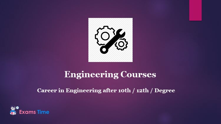Engineering Courses in India - Career in Engineering After