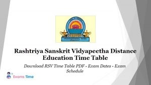 Rashtriya Sanskrit Vidyapeetha University Distance Education Time Table - RSV Time Table PDF - Exam Dates - Exam Schedule