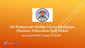 Sri Padmavati Mahila Visvavidyalayam Distance Education Hall Ticket - Download SPMVV Admit Card PDF