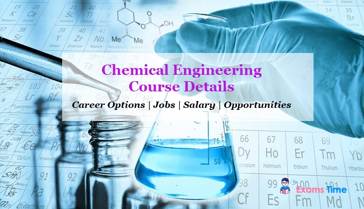 Chemical Engineering Course Details - Career Options - Jobs - Salary - Opportunities