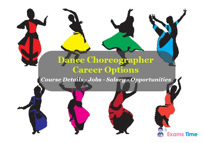 Dance Choreographer Career Options - Course Details - Jobs - Salary - Opportunities