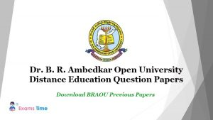 Dr. B. R Ambedkar Open University Distance Education Question Papers - Download BRAOU Previous Papers