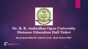 Dr. B. R. Ambedkar Open University Distance Education Hall Ticket - Download BRAOU Admit Card - Hall Ticket PDF