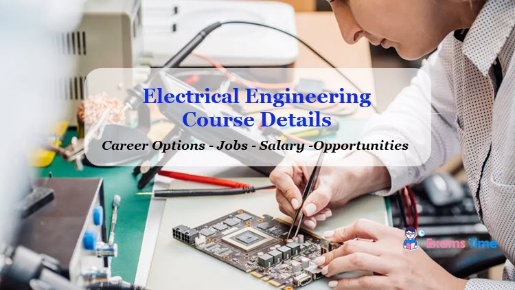 Electrical Engineering Course Details - Career Options, Jobs, Salary, Opportunities