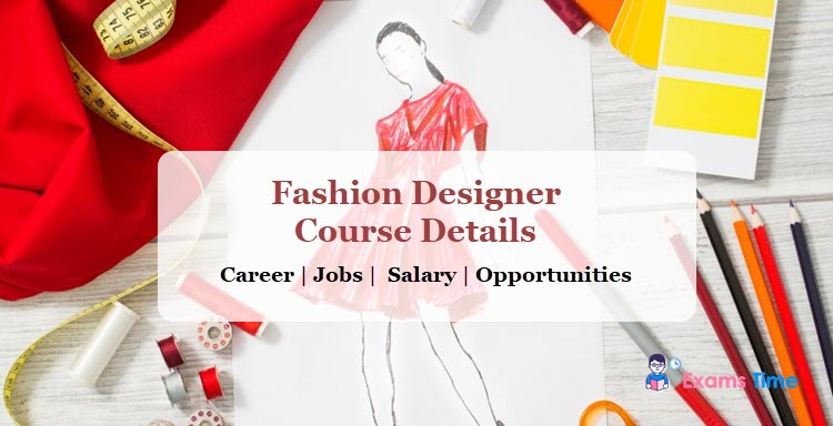 Fashion Designer Course Details 2019 Career Jobs Salary Opportunities Exams Time