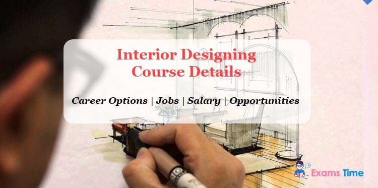 Interior Designing Course Details - Career Options , Jobs, Salary, Opportunities