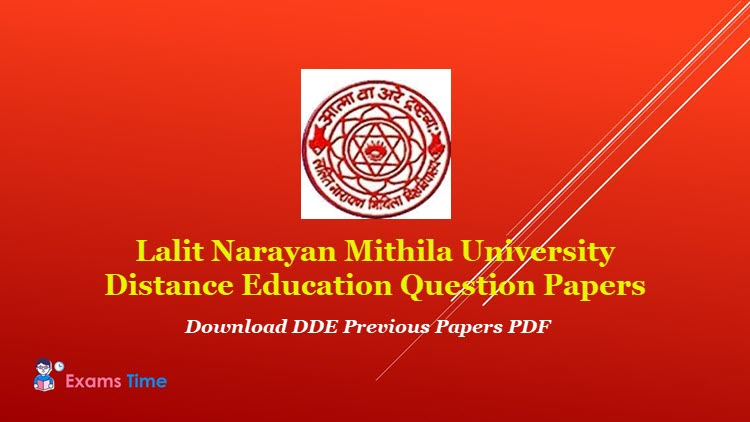 Lalit Narayan Mithila University Distance Education Question Papers - Download DDE Previous Papers PDF