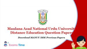 Maulana Azad National Urdu University Distance Education Question Papers - Download MANUU DDE Previous Papers