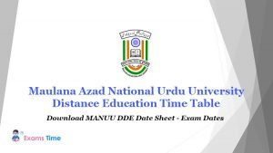 Maulana Azad National Urdu University Distance Education Time Table - Download MANUU DDE Date Sheet - Exam Dates