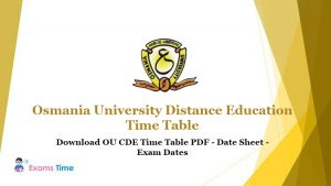 Osmania University Distance Education Time Table - Download OU CDE Time Table PDF - Exam Dates - Date Sheet