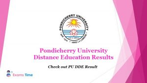 Pondicherry University Distance Education Results - Check out PU DDE Result