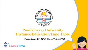 Pondicherry University Distance Education Time Table - Download PU DDE Time Table PDF
