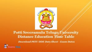 Potti Sreeramulu Telugu University Distance Education Time Table - Download PSTU DDE Date Sheet - Exam Dates