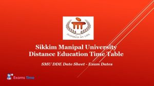 Sikkim Manipal University Distance Education Time Table - SMU DDE Date Sheet - Exam Dates