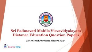 Sri Padmavati Mahila Visvavidyalayam Distance Education Question Papers - Download Previous Papers PDF
