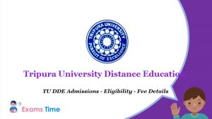 Tripura University Distance Education - TU DDE Admissions - Eligibility - Fee Details
