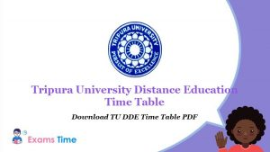 Tripura University Distance Education Time Table - Download TU DDE Result PDF