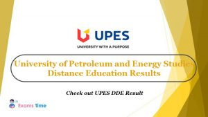 University of Petroleum and Energy Studies Distance Education Results - Check out UPES DDE Results