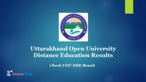 Uttarakhand Open University Distance Education Results - Check out UOU DDE Result