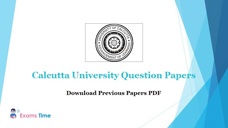 Calcutta University Question Papers 2019 Download Previous Year Question Paper 2018 Exams Time