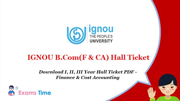 IGNOU B.Com (F & CA) Hall Ticket - Download I, II, III Year Hall Ticket PDF