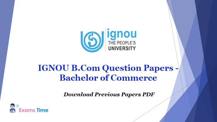 IGNOU B.Com Question Papers - Bachelor of Commerce - Download Previous Papers PDF