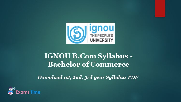 IGNOU B.Com Syllabus - Bachelor of Commerce - Download 1st, 2nd, 3rd year Syllabus PDF