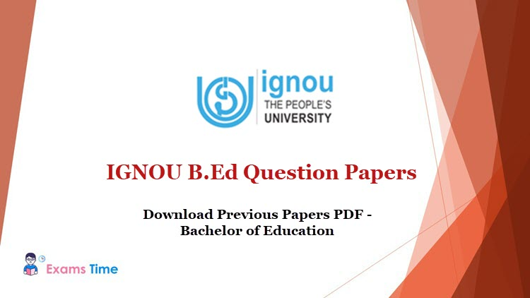 IGNOU B.Ed Question Papers - Download Previous Papers PDF - Bachelor of Education