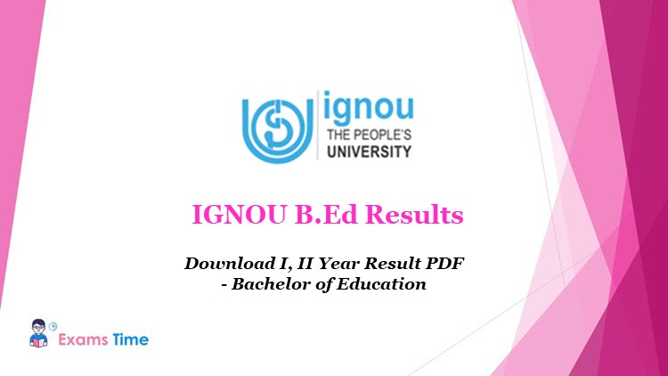 IGNOU B.Ed Results - Download I, II Year Result PDF - Bachelor of Education