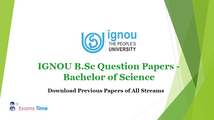 IGNOU B.Sc Question Papers - Bachelor of Science - Download Previous Papers of All Streams