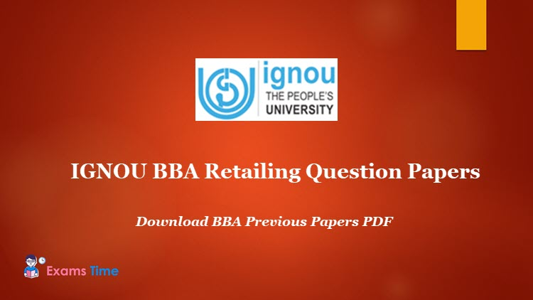 IGNOU BBA Retailing Question Papers - Download BBA Previous Papers PDF