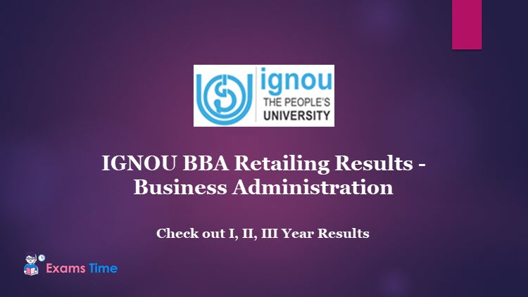 IGNOU BBA Retailing Results - Business Administration - Check out I, II, III Year results