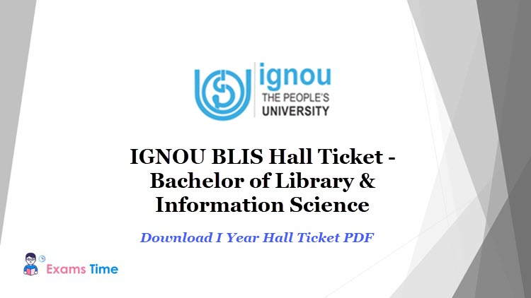 IGNOU BLIS Hall Ticket - Bachelor of Library & Information Science - Download I Year Hall Ticket PDF