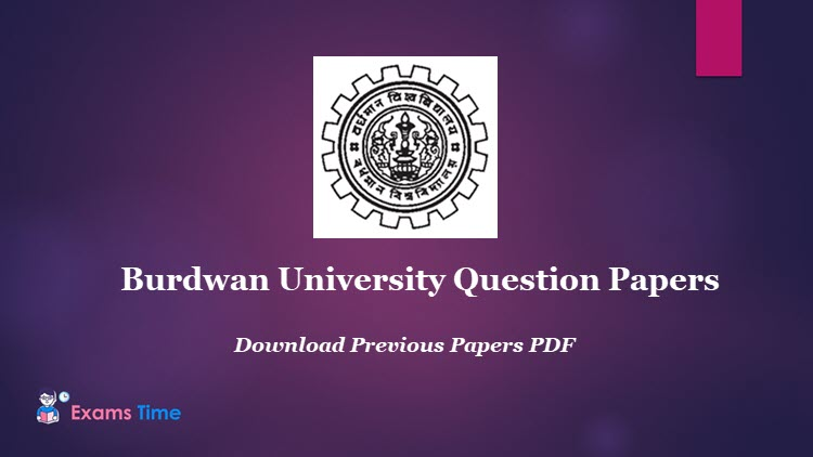 Burdwan University Question Papers 2019 Download Previous Question Papers Pdf Exams Time