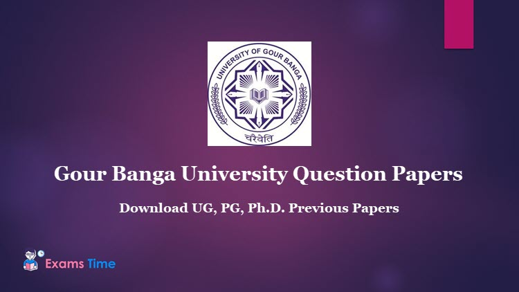 Gour Banga University Question Papers 2019 Download Previous Year Papers 2018 2017 Exams Time