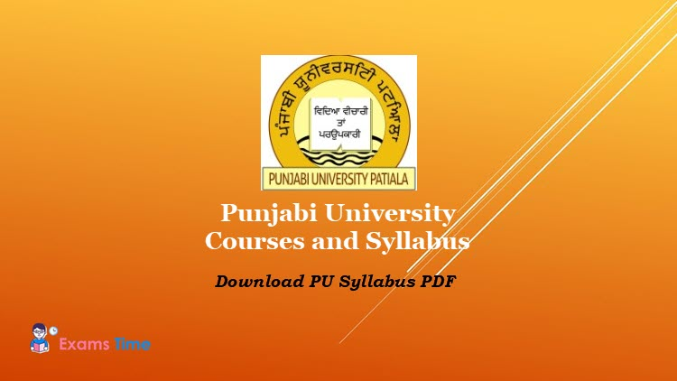 Punjabi University Courses And Syllabus 2020 Download Ba B Tech B Com B Sc M Sc M Com Ma List Of Chapters Topics Exams Time