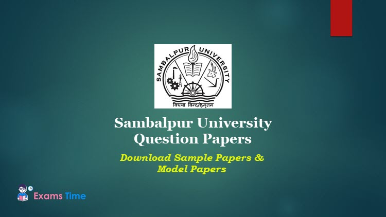 Sambalpur University Question Papers 2019 Download Old Question Papers Exams Time